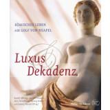 Luxus und Dekadenz - Römisches Leben am Golf von Neapel