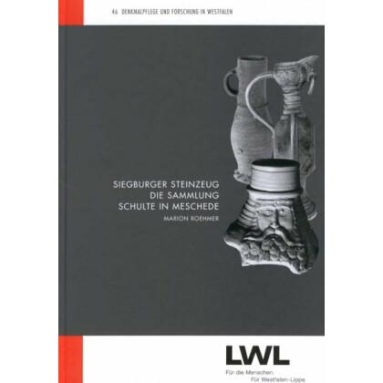 Siegburger Steinzeug - Die Sammlung Schulte in Meschede
