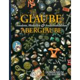 Glaube und Aberglaube - Amulette, Medaillen und...