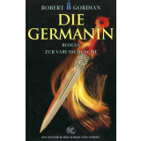 Die Germanin - Roman zur Varusschlacht