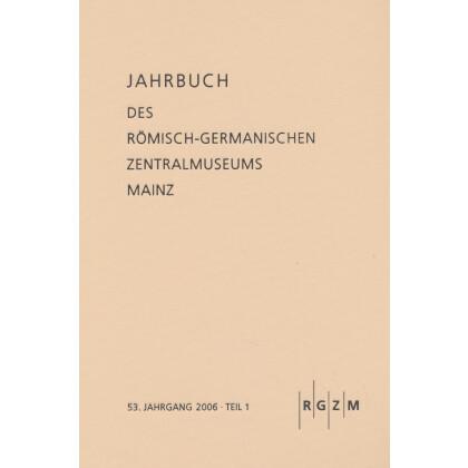 Jahrbuch des Römisch Germanischen Zentralmuseums Mainz, Band 53 - Jahrgang 2006