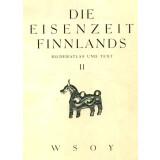 Die Eisenzeit Finnlands - Bilderatlas und Text, 2 Bände