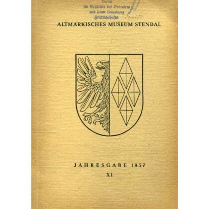 Altmärkisches Museum Stendal, Jahresgabe 11 - 1957