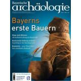 Bayerische Archäologie, Heft 1/2011 - Bayerns erste...