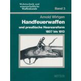 Handfeuerwaffen und preußische Heeresreform 1807...
