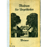 Das Museum für Urgeschichte zu Weimar - Eiszeit bis...
