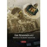 Der Residenzplatz. Fenster zu Salzburgs Geschichte
