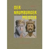 Der Naumburger Meister. Bildhauer und Architekt im Europa...