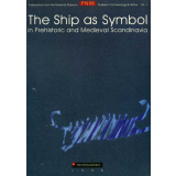 The ship as Symbol in Prehistoric and Medieval Scandinavia