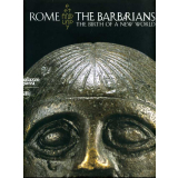Rome and the Barbarians - The Birth of a New World