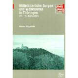 Mittelalterliche Burgen und Wehrbauten in Thüringen...
