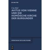Avitus von Vienne und die homöische Kirche der...