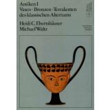 Antiken I. Vasen - Bronzen - Terrakotten des klassischen...