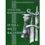 IX-XIII a. Baltu Kalavijai
