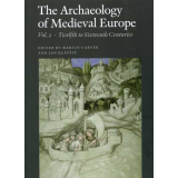 The Archaeology of Medieval Europe, Vol. 2 - Twelfth to...