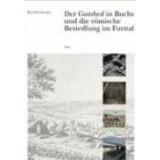 Der Gutshof in Buchs und die römische Besiedlung im...