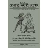 eLearning und Mediävistik. Mittelalter lehren und...