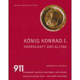 König Konrad I. Herrschaft und Alltag
