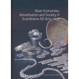 Silver Economies, Monetisation and Society in Scandinavia...