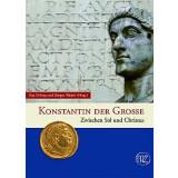 Konstantin der Große - Zwischen Sol und Christus