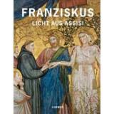 Franziskus - Licht aus Assisi