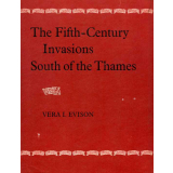 The Fifth - Century Invasions South of the Thames