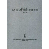 Beiträge zur Ur- und Frühgeschichte, Teil I