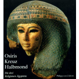 Osiris Kreuz und Halbmond - Die drei Religionen...