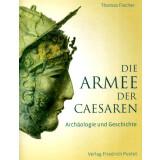 Die Armee der Caesaren - Archäologie und Geschichte