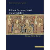 Kölner Bortenweberei im Mittelalter - Corpus...