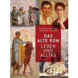 Das Alte Rom - Leben und Alltag