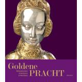 Goldene Pracht - Mittelalterliche Schatzkunst in Westfalen