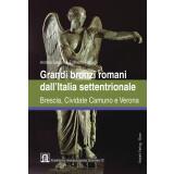 Grandi bronzi romani dallItalia settentrionale