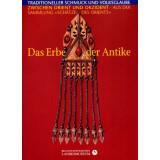 Das Erbe der Antike, Traditioneller Schmuck und...