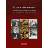Zeugen der Vergangenheit. Archäologie im Unteren...