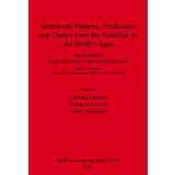 Settlement Patterns, Production and Trades from Neolithic...