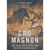 Cro-Magnon - Das Ende der Eiszeit und die ersten Menschen
