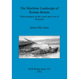 The Maritime Landscape of Roman Britain Water transport...