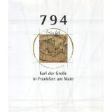 794 - Karl der Grosse in Frankfurt am Main