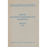 Bericht der Römisch Germanischen Kommission, Band 56...