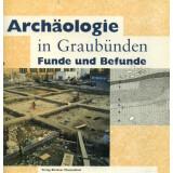 Archäologie in Graubünden - Funde und Befunde