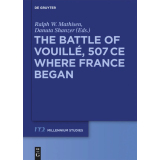 The Battle of Vouillé, 507 CE Where France Began