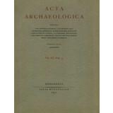 Acta Archaelogica, Vol. XII Fasc. 3