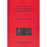 The City and the Coin in the Ancient and Early Medieval...
