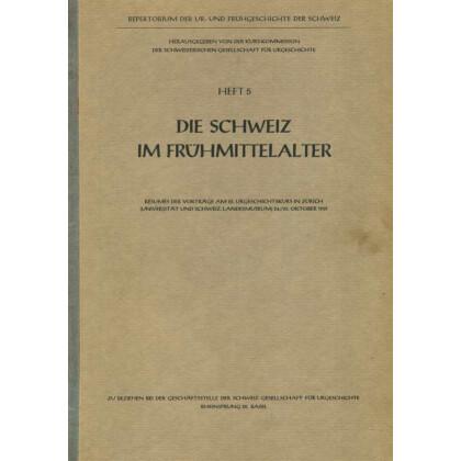 Die Schweiz im Frühmittelalter