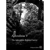 The Aphrodisias Regional Survey - Aphrodisias, Vol. V