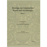Beiträge zur islamischen Kunst und Archäologie,...