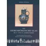 Das siebenbürgische Glas im 17. und 18. Jahrhundert...