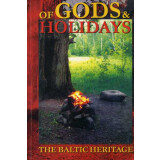 Of Gods & Holidays - The Baltic Heritage