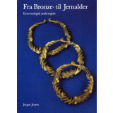 Fra Bronze- til Jernalder - From Bronze Age to Iron Age
